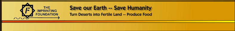 Turn Deserts into Fertile Land -- Produce Food  Save our Earth -- Save Humanity